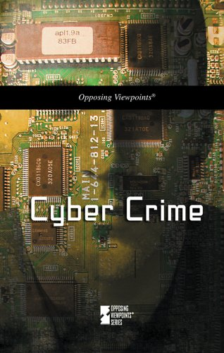 Cyber Crime (Opposing Viewpoints): Louise Gerdes