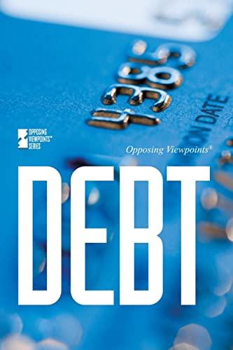 Debt (Opposing Viewpoints): Fisanick, Christina