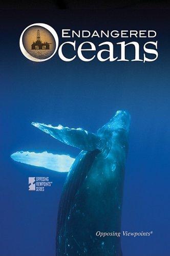 9780737742114: Endangered Oceans (Opposing Viewpoints)