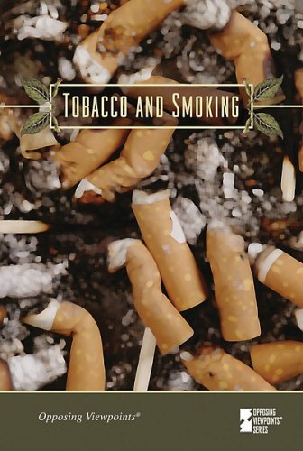 Tobacco and Smoking (Opposing Viewpoints): Hunnicutt, Susan C