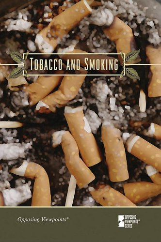 9780737742435: Tobacco and Smoking (Opposing Viewpoints)