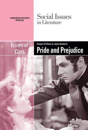 9780737742589: Issues of Class in Jane Austen's Pride and Prejudice (Social Issues in Literature)