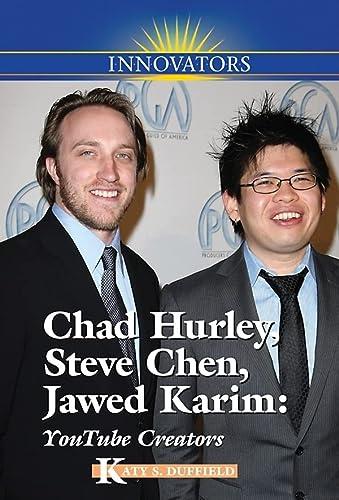 9780737742701: Chad Hurley, Steve Chen, Jawed Karim: YouTube Creators (Innovators)