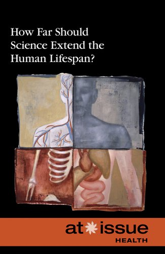 9780737743036: How Far Should Science Extend the Human Lifespan? (At Issue)