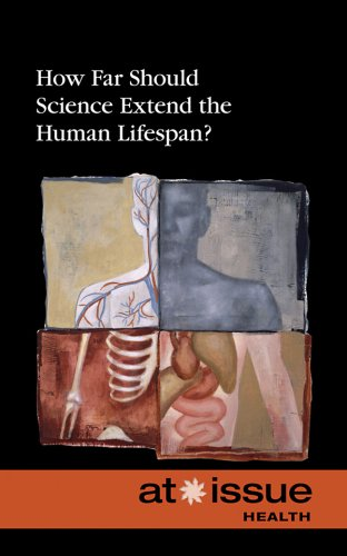 9780737743043: How Far Should Science Extend the Human Lifespan? (At Issue (Library))