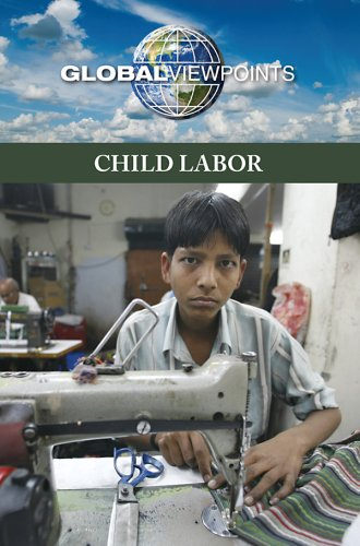 9780737743296: Child Labor (Global Viewpoints)
