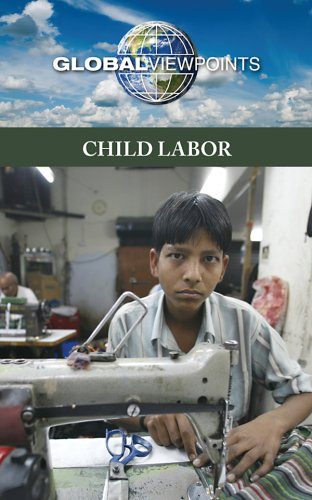 9780737743302: Child Labor (Global Viewpoints)