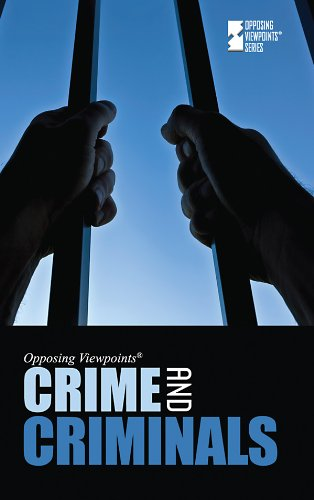 Crime and Criminals (Opposing Viewpoints): Fisanick, Christina
