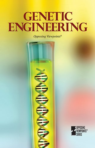 Genetic Engineering (Opposing Viewpoints (Library)): David M. Haugen