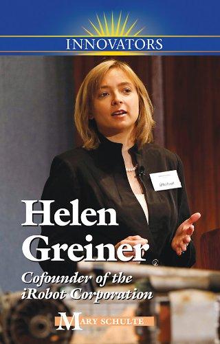 Helen Griener : Cofounder of iRobot Corporation: Mary Schulte