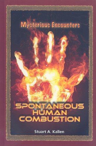 Spontaneous Human Combustion (Mysterious Encounters): Kallen, Stuart A.