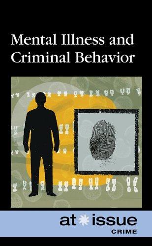 9780737744347: Mental Illness and Criminal Behavior (At Issue)