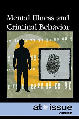 9780737744354: Mental Illness and Criminal Behavior (At Issue)
