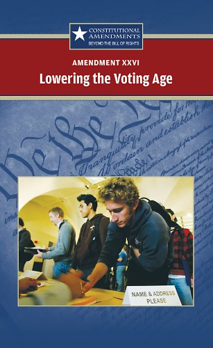 Amendment XXVI: Lowering the Voting Age (Constitutional: Sylvia Engdahl