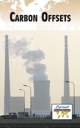 9780737744545: Carbon Offsets (Current Controversies)