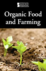 9780737744835: Organic Food and Farming (Introducing Issues with Opposing Viewpoints)