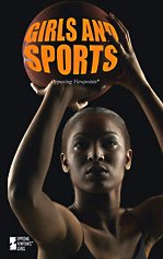 9780737745160: Girls and Sports (Opposing Viewpoints)