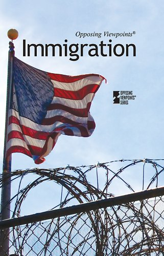9780737745221: Immigration (Opposing Viewpoints)