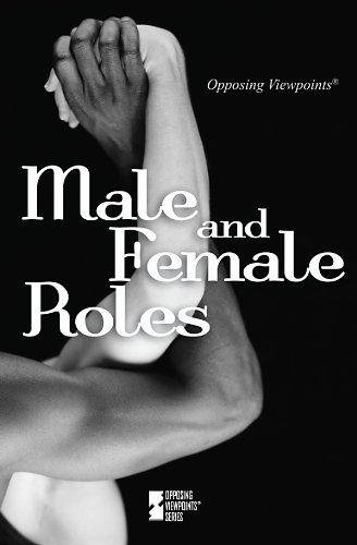 9780737745283: Male and Female Roles (Opposing Viewpoints)
