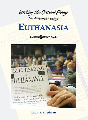 Euthanasia (Writing the Critical Essay): Lauri S. Friedman