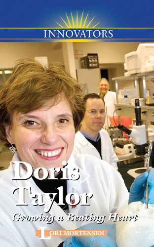 Doris Taylor: Growing a Beating Heart (Innovators): Mortensen, Lori