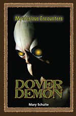 The Dover Demon (Mysterious Encounters): Mary Schulte
