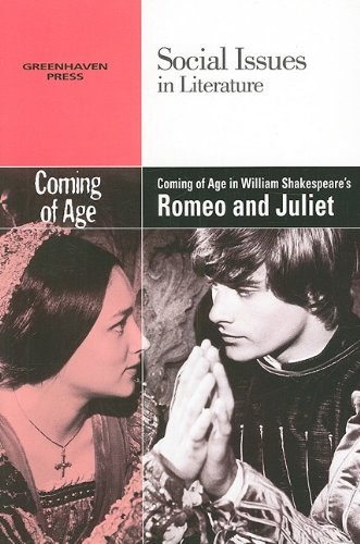 9780737746150: Coming of Age in William Shakespeare's Romeo and Juliet (Social Issues in Literature)