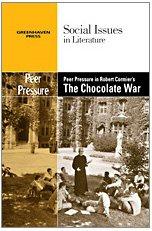 9780737746204: Peer Pressure in Robert Cormier's the Chocolate War (Social Issues in Literature)