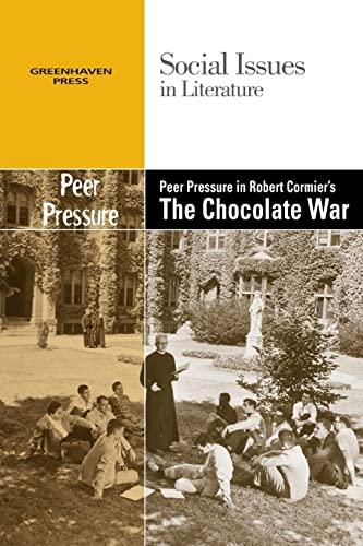 9780737746211: Peer Pressure in Robert Cormier's the Chocolate War (Social Issues in Literature)