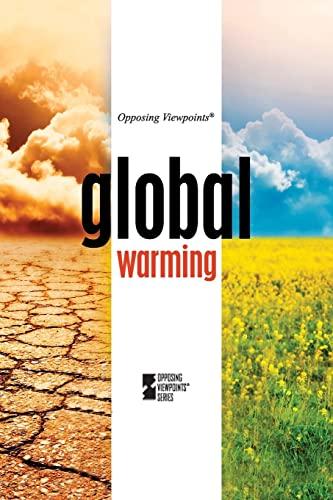 9780737746327: Global Warming (Opposing Viewpoints)