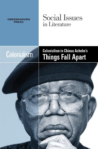 9780737746518: Colonialism in Chinua Achebe's Things Fall Apart (Social Issues in Literature)