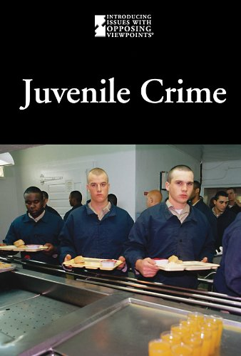 Juvenile Crime (Introducing Issues With Opposing Viewpoints)