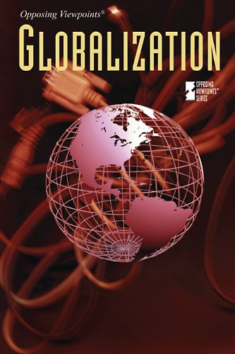 9780737747713: Globalization (Opposing Viewpoints)