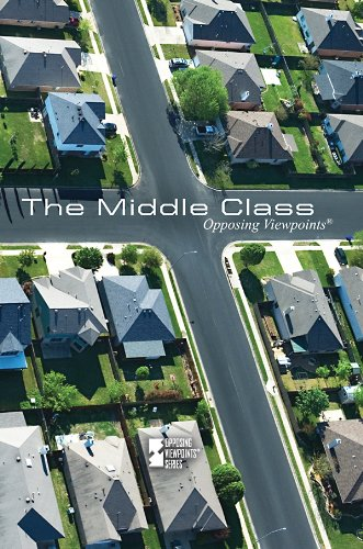 9780737747782: The Middle Class (Opposing Viewpoints (Paperback))