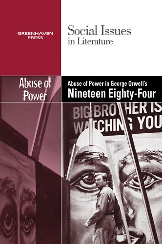 The Abuse of Power in George Orwell's Nineteen Eighty-Four (Social Issues in Literature (...