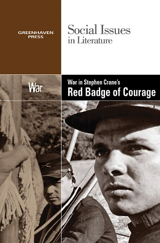 War in Stephen Crane's the Red Badge of Courage (Social Issues in Literature): David M. Haugen