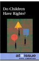 9780737748772: Do Children Have Rights? (At Issue)