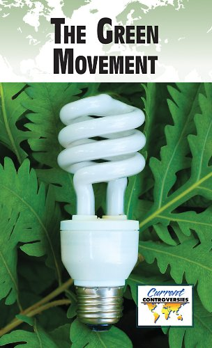 9780737749137: The Green Movement (Current Controversies)