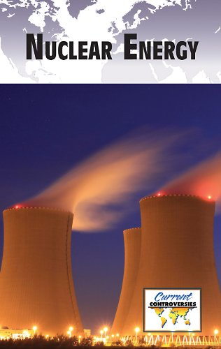 9780737749175: Nuclear Energy (Current Controversies)