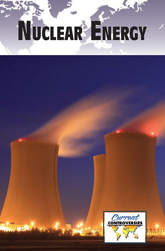 9780737749182: Nuclear Energy (Current Controversies)