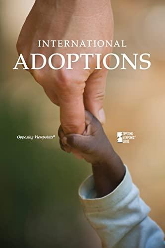 9780737749717: International Adoptions (Opposing Viewpoints)