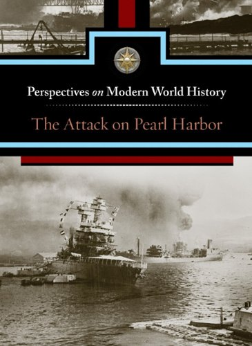9780737750041: The Attack on Pearl Harbor (Perspectives on Modern World History)