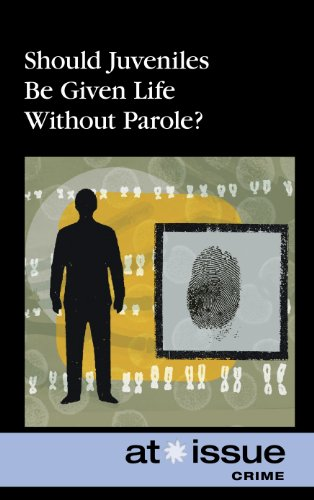 Should Juveniles Be Given Life Without Parole? (At Issue): Picklesimer, Olivia