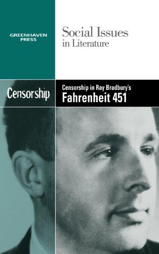 9780737752892: Censorship in Ray Bradbury's Fahrenheit 451 (Social Issues in Literature)