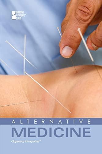9780737754391: Alternative Medicine (Opposing Viewpoints)