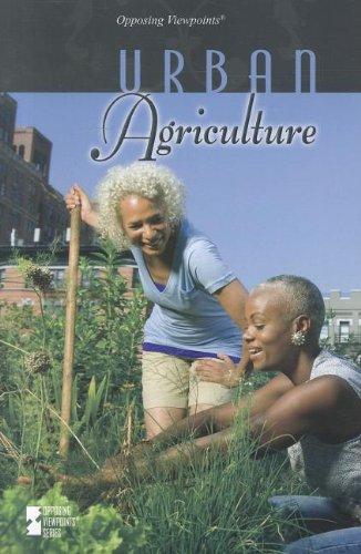 Urban Agriculture: Greenhaven Press Editors