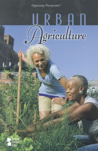 9780737754476: Urban Agriculture (Opposing Viewpoints)