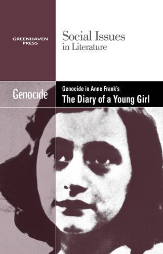 9780737754483: Genocide in Anne Frank's the Diary of a Young Girl (Social Issues in Literature)