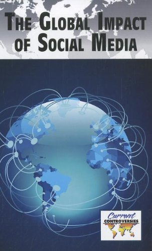 9780737756203: The Global Impact of Social Media (Current Controversies)
