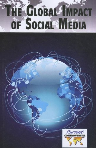 9780737756210: The Global Impact of Social Media (Current Controversies)